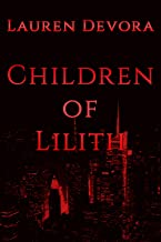 Children of Lilith (Children of Lilith Series Book 1)