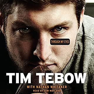 Through My Eyes                   De :                                                                                                                                 Tim Tebow,                                                                                        Nathan Whitaker                               Lu par :                                                                                                                                 Tom Wayland                      Durée : 10 h et 17 min     Pas de notations     Global 0,0