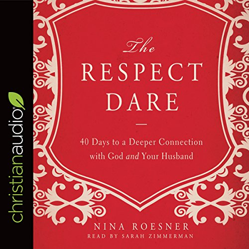 The Respect Dare     40 Days to a Deeper Connection with God and Your Husband              By:                                                                                                                                 Nina Roesner                               Narrated by:                                                                                                                                 Sarah Zimmerman                      Length: 3 hrs and 55 mins     5 ratings     Overall 4.6