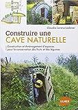 Construire une cave naturelle by Claudia Lorenz-Ladener