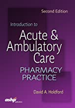 Introduction to Acute & Ambulatory Care Pharmacy Practice
