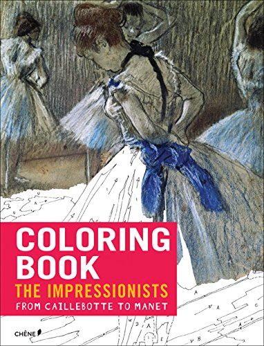 Impressionists: From Caillebotte to Manet - Coloring Book (Colouring Books)