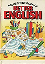 The Usborne Book of Better English: Combined Volume: English Punctuation / English Grammar / English Spelling (English Guides)
