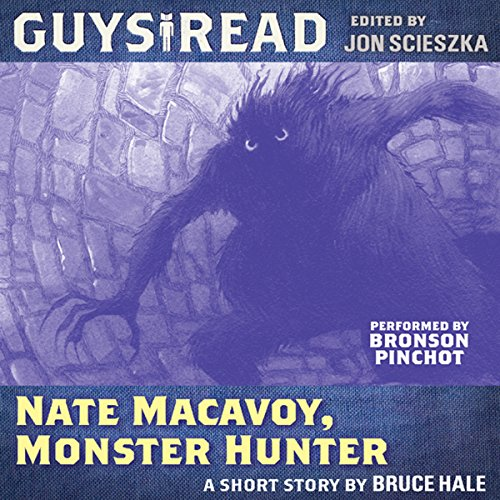 Guys Read: Nate Macavoy, Monster Hunter audiobook cover art