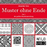 Muster ohne Ende Teil 1 der großen Mustersammlung (Kreative Muster, Band 1)