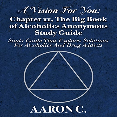 Warriors Don T Cry Summary Chapter 6: A Vision For You: Chapter 11, The Big Book Of Alcoholics