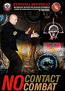 RUSSIAN MARTIAL ART DVD - NO CONTACT COMBAT TRAINING: Theory and Practical exercises of No-Contact Combat Fighting. Beginners Training of Internal Energy in Hand to Hand Combat - Russian Systema Spetsnaz, GRU units.