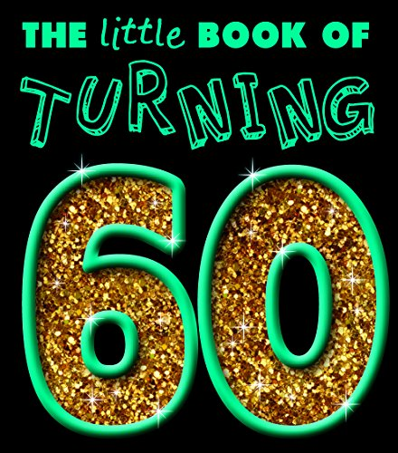 Little Book of Turning 60