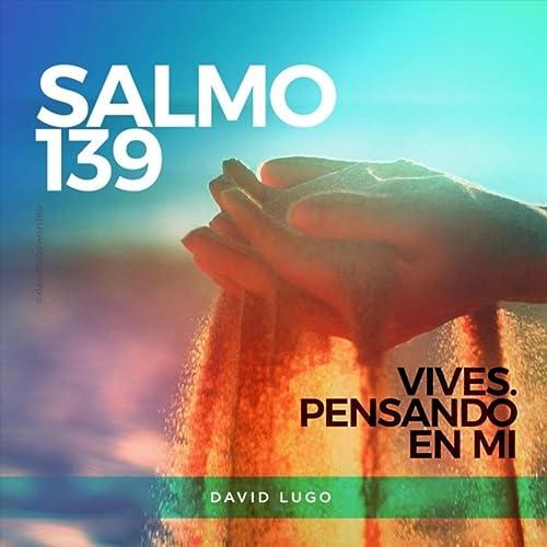 Salmo 139 (Vives Pensando en Mi) de David Lugo en Amazon ...