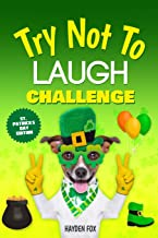 The Try Not To Laugh Challenge - St. Patrick's Day Edition: A Hilarious and Silly Interactive Game Book For Kids Ages 6-12 Years Old (St Patrick's Day ... Kids) (Try Not To Laugh Challenge Joke Books)