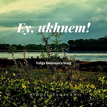 Ey, Uknhem! (Volga Boatman's Song)