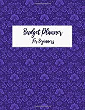 Budget Planner For Beginners: Monthly and Weekly Bill Organizer Daily Expense Tracker With 2020 Undated Notebook Workbook A Year for Control Business ... Finance Journal Manage Accounting Worksheets