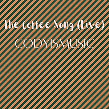 The Coffee Song (Live)