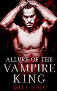 Allure of the Vampire King: A paranormal romance
