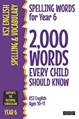 Spelling Words for Year 6: 2,000 Words Every Child Should Know (KS2 English Ages 10-11) (2,000 Spelling Words (UK Editions)) Paperback