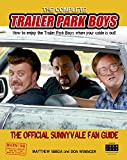 The Complete Trailer Park Boys: How to Enjoy the Trailer Park Boys When the Cable is Out