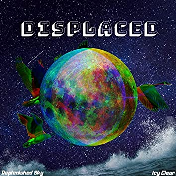 Displaced (feat. Icy Clear)