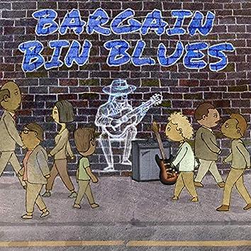 Bargain Bin Blues