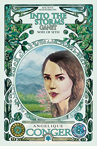 Book: Into the Storms - Ganet, Wife of Seth by Angelique Conger