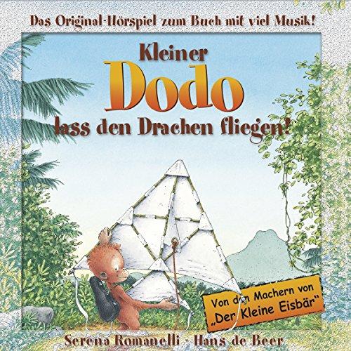 Kleiner Dodo, lass den Drachen fliegen! Das Original-Hörspiel zum Buch mit viel Musik audiobook cover art