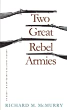 Two Great Rebel Armies: An Essay in Confederate Military History (Civil War America)