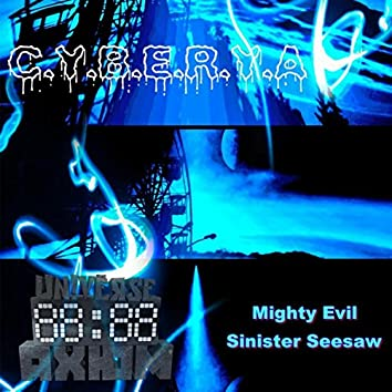 Mighty Evil / Sinister Seesaw