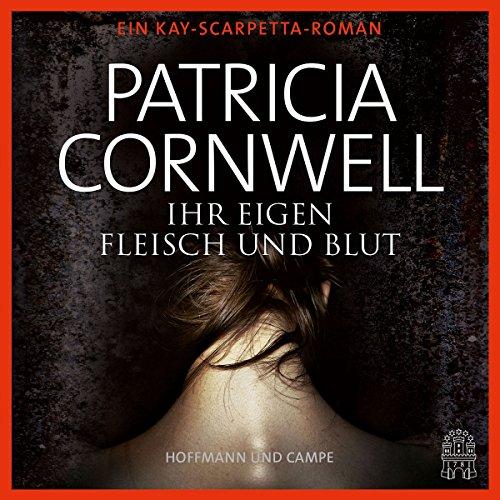 Ihr eigen Fleisch und Blut     Kay Scarpetta 22              Autor:                                                                                                                                 Patricia Cornwell                               Sprecher:                                                                                                                                 Sylvia Heid                      Spieldauer: 7 Std. und 25 Min.     59 Bewertungen     Gesamt 3,5