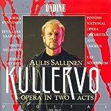 Kullervo, Op. 61: Act I Scene 3: Kullervo, ala mene! Jos sina lahdet, mina tahdon kuolla (Mother, Kalervo, Kimmo, Kullervo, Chorus)