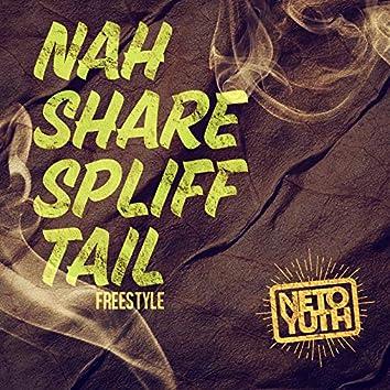 Nah Share Spliff Tail (Freestyle)