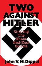 Two Against Hitler: Stealing the Nazis' Best-Kept Secrets