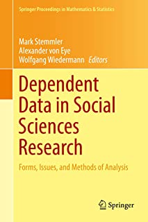 Dependent Data in Social Sciences Research: Forms, Issues, and Methods of Analysis (Springer Proceedings in Mathematics & Statistics Book 145)
