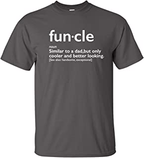 Funcle Uncle Gift Idea Novelty Graphic Humor Sarcastic Cool Very Funny T Shirt