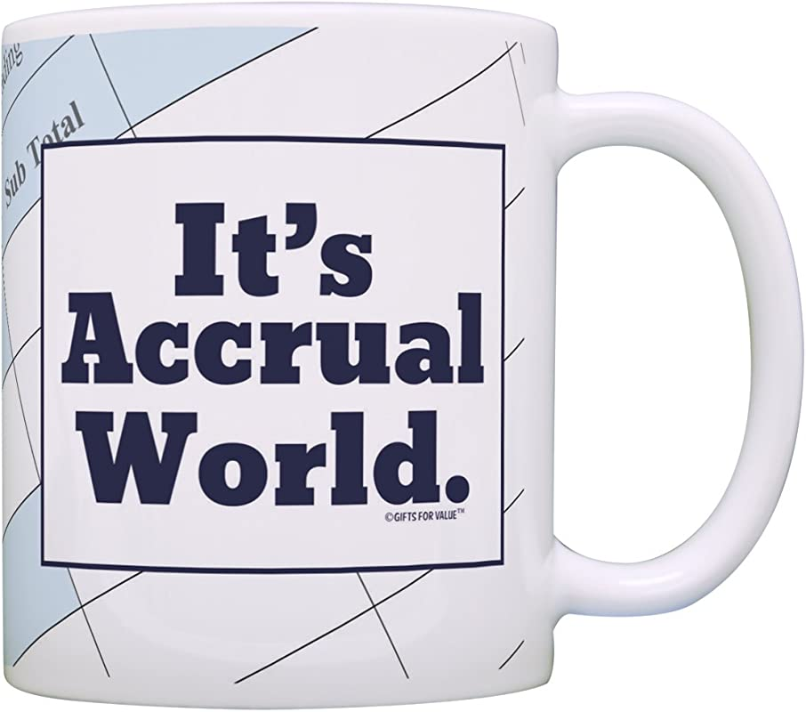 Accountant Gifts It S Accrual World CPA Coworker Gag Gift Coffee Mug Tea Cup Taxes