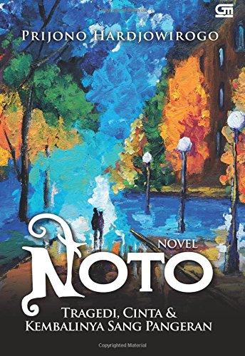 Noto - Tragedi, Cinta, dan Kembalinya Sang Pangeran
