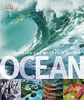 Illustrated Encyclopedia of the Ocean. Editor-In-Chief, Fabien Cousteau