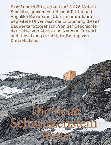 Die neue Schwarzensteinhütte: Eine Schutzhütte, erbaut auf 3.026 Metern Seehöhe...