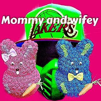 Mommy & Wifey