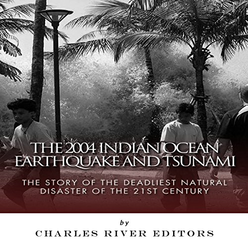 The 2004 Indian Ocean Earthquake and Tsunami audiobook cover art
