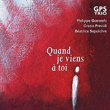 Quand je viens a toi (feat. Philippe Goeseels, Grazia Previdi, Béatrice Sepulchre)