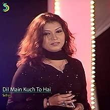 Dil Main Kuch to Hai