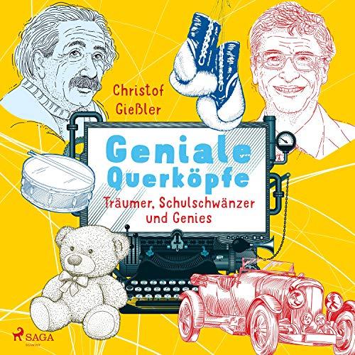 Geniale Querköpfe - Träumer, Schulschwänzer und Genies Titelbild