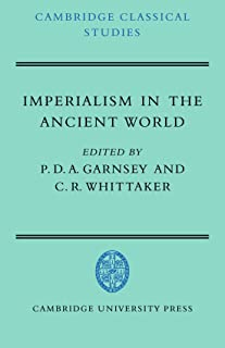 Imperialism in the Ancient World: The Cambridge University Research Seminar in Ancient History