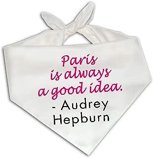 Paris Is Always Good Idea Audrey Hepburn Quote - Dog Bandana One Size Fits Most