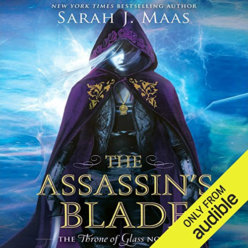 The Assassin's Blade     The Throne of Glass Novellas              By:                                                                                                                                 Sarah J. Maas                               Narrated by:                                                                                                                                 Elizabeth Evans                      Length: 12 hrs and 52 mins     342 ratings     Overall 4.5