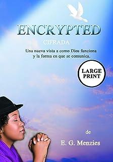Encrypted: Cifrada - Una nueva vista a como Dios funciona y la forma en que se comunica.