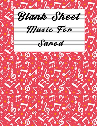 Blank Sheet Music For Sarod: Music Manuscript Paper, Clefs Notebook, composition notebook, Blank Sheet Music Compositio, (8.5 x 11 IN) 110 Pages,110 ... | gifts Standard for students / Professional
