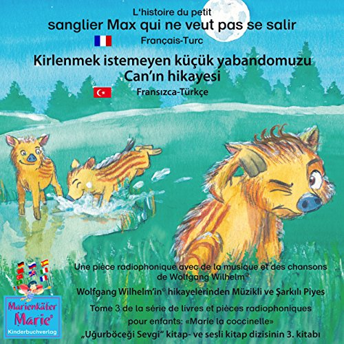 L'histoire du petit sanglier Max qui ne veut pas se salir. Français-Turc: Kirlenmek istemeyen küçük yabandomuzu Can'in hikayesi. Fransizca-Türkçe                   By:                                                                                                                                 Wolfgang Wilhelm                               Narrated by:                                                                                                                                 Astrid Porzig,                                                                                        Emiliya Karadzhova                      Length: 1 hr and 16 mins     1 rating     Overall 1.0