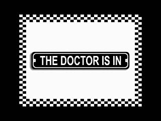 The Doctor Is In Novelty Metal Street Sign 3x18