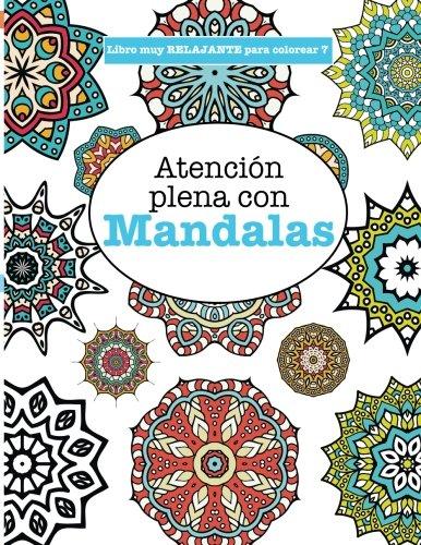 Libros para Colorear Adultos 7: Atención plena con Mandalas: Volume 7 (Libros...