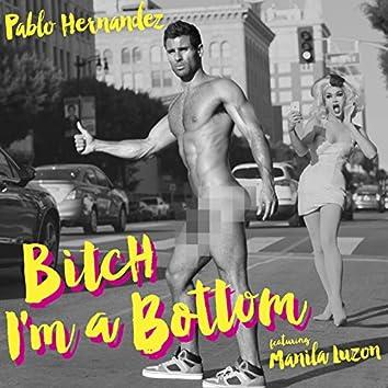 Bitch I'm a Bottom